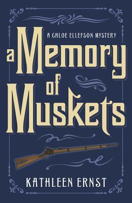 A Memory of Muskets (Chloe Ellefson Mystery #7)