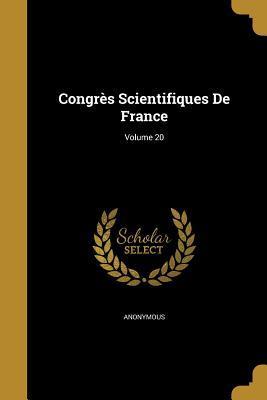 Congres Scientifiques de France; Volume 20