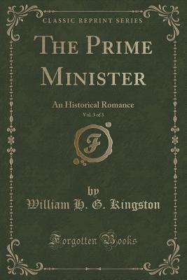 The Prime Minister, Vol. 3 of 3: An Historical Romance