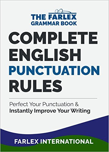 Complete English Punctuation Rules: Perfect Your Punctuation and Instantly Improve Your Writing (The Farlex Grammar Book Book 2)