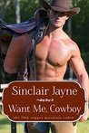 Want Me, Cowboy (The Wilder Brothers #2; The 78th Copper Mountain Rodeo #3)