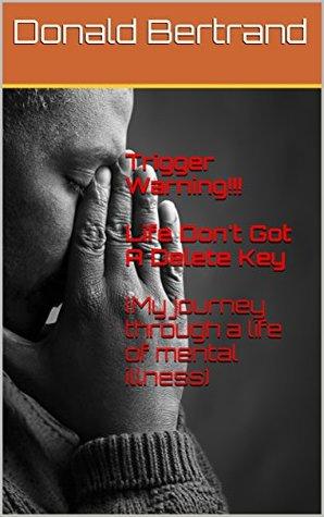 Trigger Warning!!! Life Don't Got A Delete Key