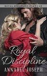 Royal Discipline (Royal Discipline #1)