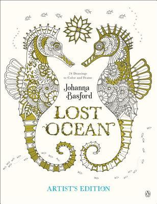 Lost Ocean Artist's Edition: An Inky Adventure and Coloring Book for Adults: 24 Drawings to Color and Frame