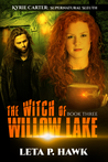 The Witch of Willow Lake by Leta P. Hawk