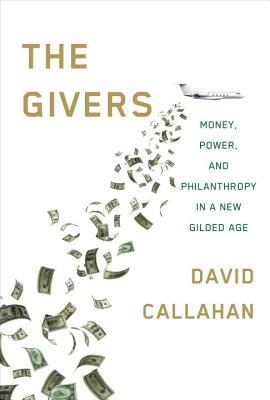 the-givers-wealth-power-and-philanthropy-in-a-new-gilded-age