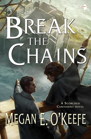 Break the Chains(Scorched Continent 2)