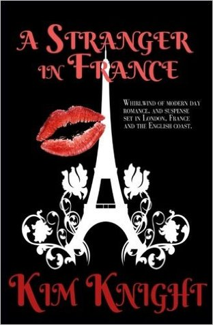 A Stranger in France by Kim  Knight