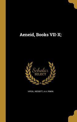 Aeneid, Books VII-X;