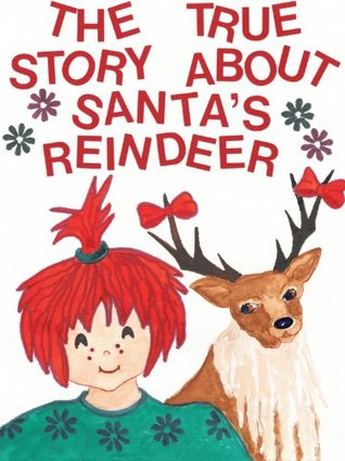 The True Story About Santa's Reindeer