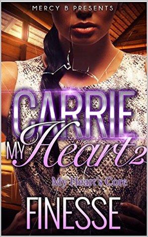 Carrie My Heart 2: My Heart's Core
