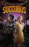Succubus by Brandon Varnell
