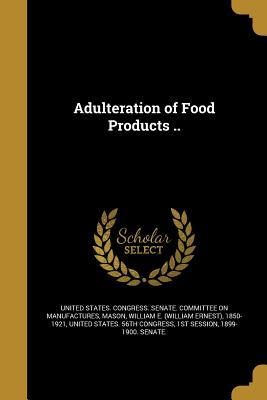 Adulteration of Food Products ..