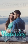 Forgetting Yesterday by Ava Wood