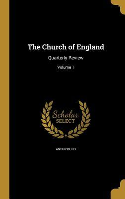 The Church of England: Quarterly Review; Volume 1