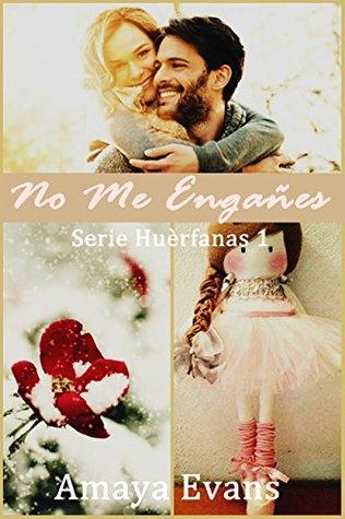 No Me Engañes (Serie Huèrfanas nº 1)