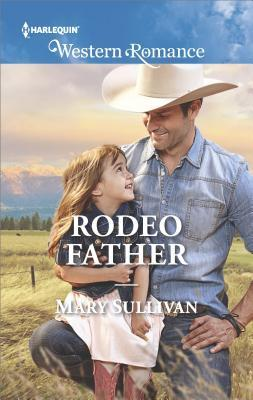 Rodeo Father (Rodeo, Montana, #1)