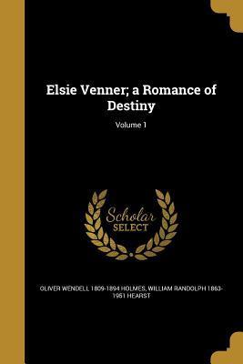 Elsie Venner; A Romance of Destiny; Volume 1