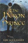 The Heron Prince (The Demon Door, #2)