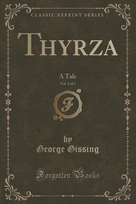 Thyrza, Vol. 2 of 3: A Tale