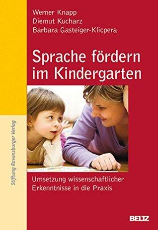 Sprache fördern im Kindergarten: Umsetzung wissenschaftlicher Erkenntnisse in die Praxis (Beltz Pädagogik)