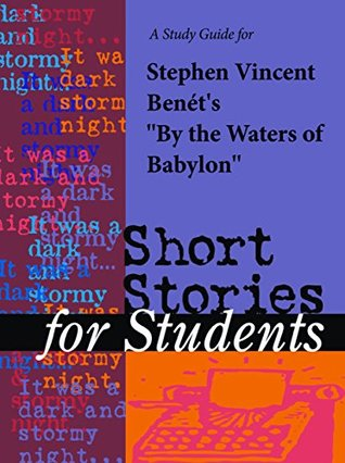 "A Study Guide for Stephen Vincent Benet's ""By the Waters of Babylon"""