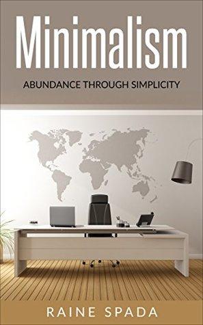 Minimalism: Abundance Through Simplicity