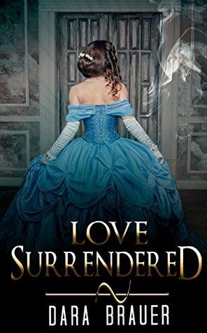 HISTORICAL ROMANCE: REGENCY ROMANCE: Love Surrendered (Historical Regency Fiction Romance Collection)