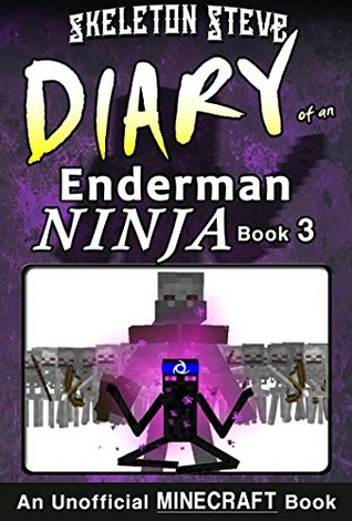 Diary of a Minecraft Enderman Ninja - Book 3: Unofficial Minecraft Books for Kids, Teens, & Nerds - Adventure Fan Fiction Diary Series