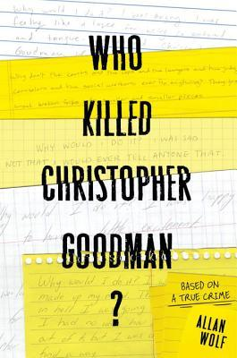 Who Killed Christopher Goodman? by Allan Wolf