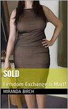 Sold: Femdom Exchange & Mart!