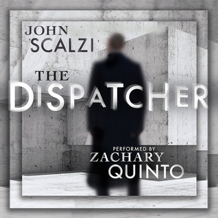 Audiobook Review: The Dispatcher by John Scalzi (@mlsimmons, @scalzi, @audible_com)