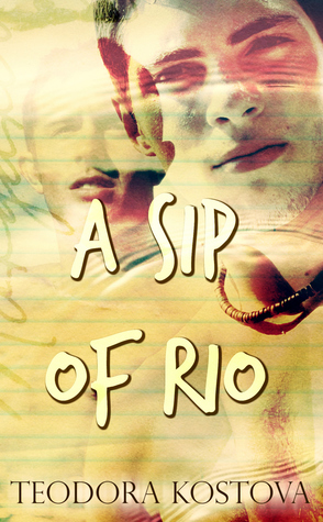 {Tour} A Sip of Rio by Teodora Kostova (with Excerpt + Giveaway)