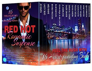 Red Hot Romantic Suspense (16 Heart-Pounding Romance Page-Turners by Best-Selling Authors about Alpha Males, Billionaires, Royals, Motorcycle Clubs, Mafia Men, Spies, and More!)