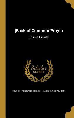 [Book of Common Prayer: Tr. Into Turkish]