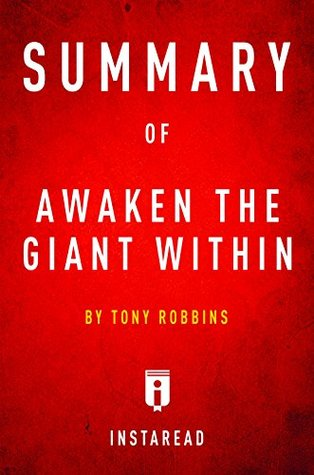 Summary of Awaken the Giant Within: by Tony Robbins | Includes Analysis