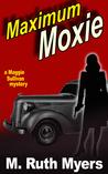 Maximum Moxie (Maggie Sullivan mystery, #5)