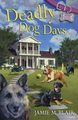 Deadly Dog Days (A Dog Days Mystery #1)