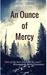 An Ounce of Mercy