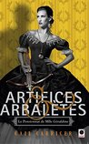 Artifices & Arbalètes by Gail Carriger