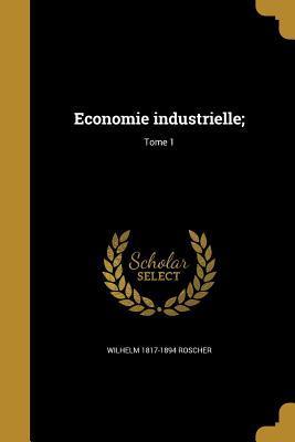 Economie Industrielle;; Tome 1