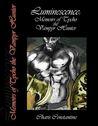 Luminescence: Memoirs of Tycho the Vampyr Hunter (Luminescence Blood Hunter #3)