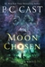 Moon Chosen (Tales Of A New World #1) by P.C. Cast