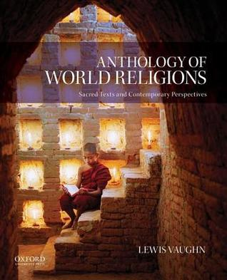 Anthology of World Religions: Sacred Texts and Contemporary Perspectives