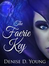 The Faerie Key: (Into the Faerie Forest: Book Two)