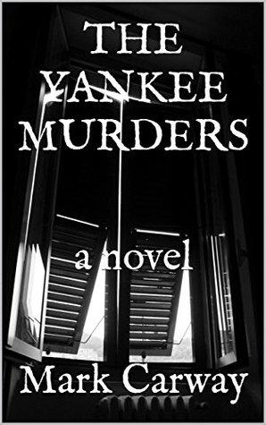 The Yankee Murders: a novel