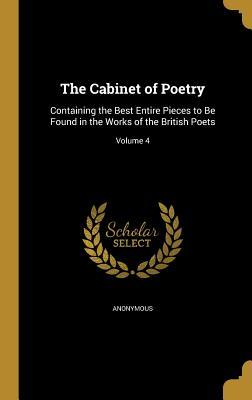 The Cabinet of Poetry: Containing the Best Entire Pieces to Be Found in the Works of the British Poets; Volume 4