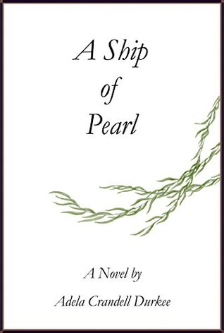 A Ship of Pearl by Adela Crandell Durkee