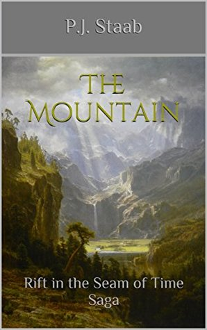 The Mountain: Rift in the Seam of Time (The Rift in the Seam of Time Saga Book 1)