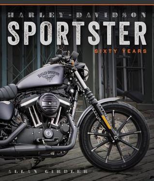 Harley-Davidson Sportster: Sixty Years por Allan Girdler